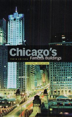 Chicago's Famous Buildings By Schulze, Franz/ Harrington, Kevin