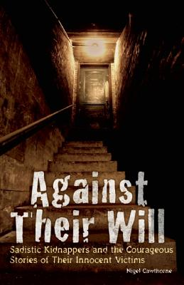 Against Their Will By Cawthorne, Nigel